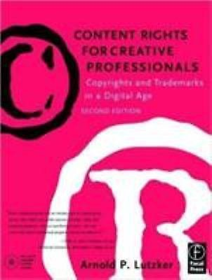 Content Rights for Creative Professionals : Copyrights and Trademarks in a...