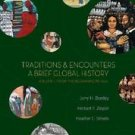 Traditions and Encounters Vol. 1 : A Brief Global History: From the Beginning...