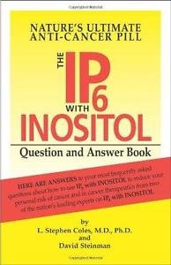 The IP-6 with Inositol Question and Answer Book : Nature's Ultimate...