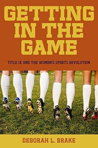 Critical America: Getting in the Game : Title IX and the Women's Sports...