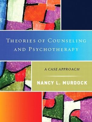 Theories of Counseling and Psychotherapy : A Case Approach by Nancy L....