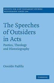 Society for New Testament Studies Monograph: The Speeches of Outsiders in Acts :
