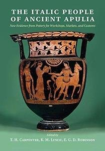 The Italic People of Ancient Apulia : New Evidence from Pottery for Workshops, M