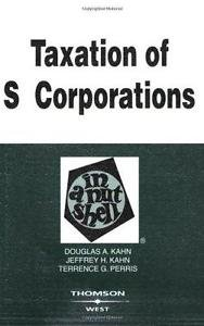 Nutshell: Taxation of S Corporations in a Nutshell by Terrence G. Perris,...
