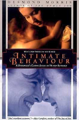 Intimate Behaviour : A Zoologist's Classic Study of Human Intimacy by Desmond...