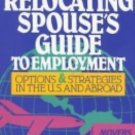 The New Relocating Spouse's Guide to Employment : Options and Strategies in...
