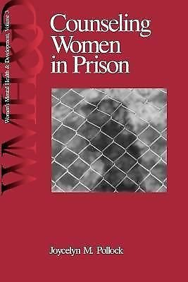 Women's Mental Health and Development Ser.: Counseling Women in Prison Vol. 3...