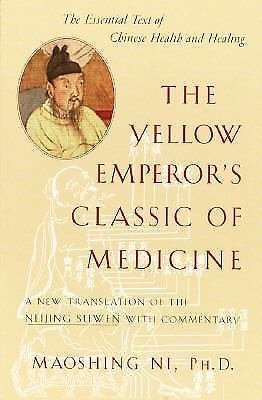 The Yellow Emperor's Classic of Medicine : A New Translation of the Neijing...