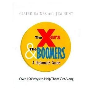 The X'ers and the Boomers : From Advesaries to Allies - A Diplomat's Guide by...
