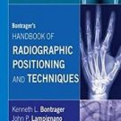 Bontrager's Handbook of Radiographic Positioning and Techniques by Kenneth L....