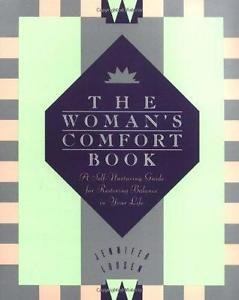 The Woman's Comfort Book : A Self-Nurturing Guide for Restoring Balance in...