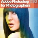 Adobe Photoshop CS3 for Photographers : A Professional Image Editor's Guide...