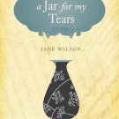 A Jar for My Tears : A Journal of Prayer and Healing for Women with Breast...