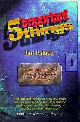5 Important Things : A Motivational Novel for Every Individual, Family or...