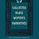 Collected Black Women's Narratives by Anthony G. Barthelemy (Hardcover)