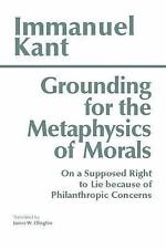 Hackett Classics: Grounding for the Metaphysics of Morals : With a Supposed...