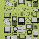 Television and Popular Culture: Watching TV with a Linguist (2016, Hardcover) (2