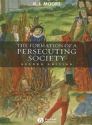 The Formation of a Persecuting Society : Authority and Deviance in Western...