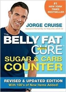 The Belly Fat Cure Sugar and Carb Counter : With 100's of New Items Added! by...