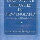 Native Americans of the Northeast: Early Native Literacies in New England : A...