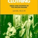 Past and Present Publications: The Culture of Clothing : Dress and Fashion in...