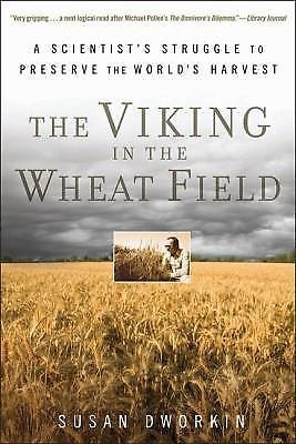 The Viking in the Wheat Field : A Scientist's Struggle to Preserve the...