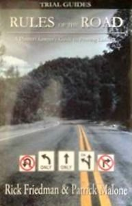 Rules of the Road: A Plaintiff Lawyer's Guide to Proving Liability by Friedman