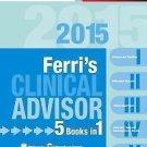 Ferri's Medical Solutions: Ferri's Clinical Advisor 2015 : 5 Books in 1,...