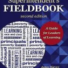 The Superintendent's Fieldbook : A Guide for Leaders of Learning by Robert H....