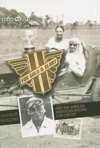 For Gold and Glory : Charlie Wiggins and the African-American Racing Car...