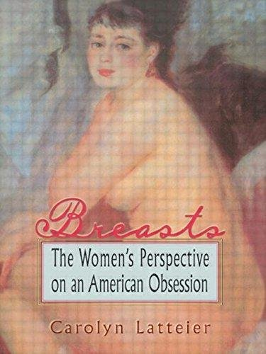 Breasts : The Women's Perspective on an American Obsession by Carolyn...