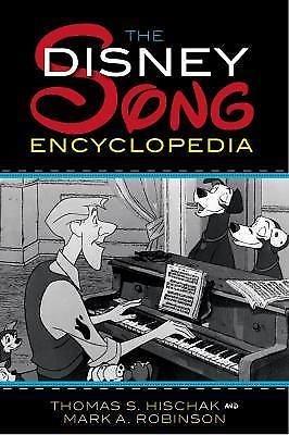 The Disney Song Encyclopedia by Thomas S. Hischak and Mark A. Robinson (2009,...