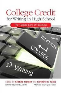 College Credit for Writing in High School : The Taking-Care-of-Composition...