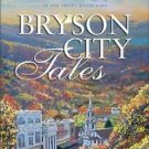 Bryson City Tales : Stories of a Doctor's First Year of Practice in the Smoky...