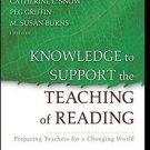 Knowledge to Support the Teaching of Reading : Preparing Teachers for a...