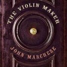 P. S.: The Violin Maker : A Search for the Secrets of Craftsmanship, Sound,...