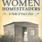 Montana Women Homesteaders : A Field of One's Own by Sarah Carter (2009,...