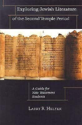 Exploring Jewish Literature of the Second Temple Period : A Guide for New...