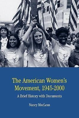 Bedford Cultural Editions: The American Women's Movement, 1945-2000 : A Brief...