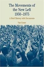 Bedford Cultural Editions: The Movements of the New Left, 1950-1975 : A Brief...