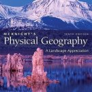 McKnight's Physical Geography: A Landscape Appreciation by Tasa & Hess, 10th Ed.