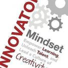 The Innovator's Mindset : Empower Learning, Unleash Talent, and Lead a...