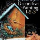 Priscilla Hauser's Decorative Painting 1-2-3 by Priscilla Hauser (2003,...