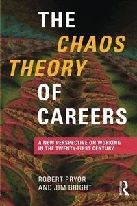 The Chaos Theory of Careers : A New Perspective on Working in the...