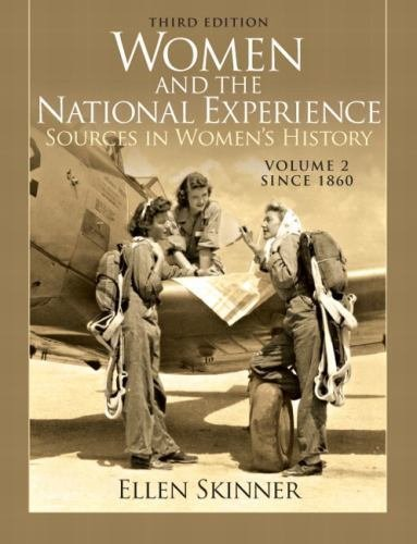 Women and the National Experience Vol. 2 : Primary Sources in American...