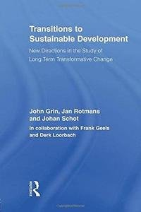 Transitions to Sustainable Development : New Directions in the Study of Long...