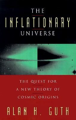 The Inflationary Universe : The Quest for a New Theory of Cosmic Origins by...
