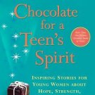 Chocolate for a Teen's Spirit : Inspiring Stories for Young Women about Hope,...