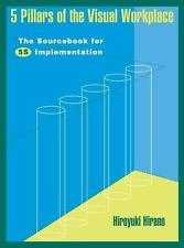 5 Pillars of the Visual Workplace : The Sourcebook for 5S Implementation by...