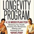 The Men's Health Longevity Program : A 12-Week Plan for Bolstering Your...